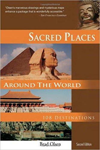 Sacred Places Around the world Brad Olsen