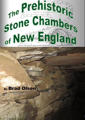 The Prehistoric Stone Chambers of New England Brad Olsen