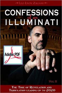 Confessions of an Illuminati, Volume II: The Time of Revelation and Tribulation Leading up to 2020 (EBook)
