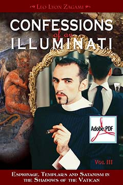 Confessions of an Illuminati, Volume III: Espionage, Templars and Satanism in the Shadows of the Vatican (EBook)